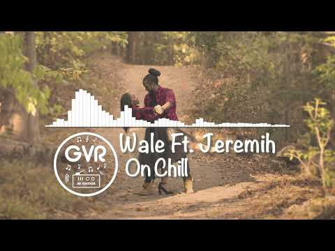 Wale - On Chill Ft. Jeremih