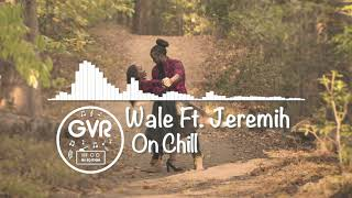 Wale   On Chill Ft. Jeremih