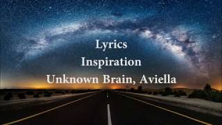 Unknown Brain - Inspiration feat. Aviella   Lyrics Video