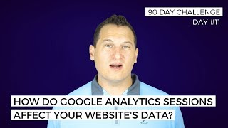 How do Google Analytics sessions affect your website's data?