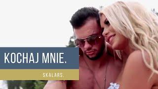 Skalars - Kochaj Mnie 2019