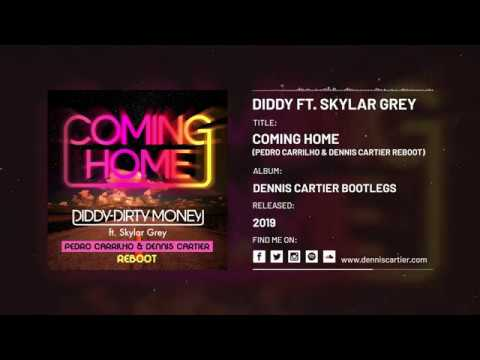 Diddy ft. Skylar Grey - Coming Home (Dennis Cartier & Pedro Carrilho Reboot) [Audio]