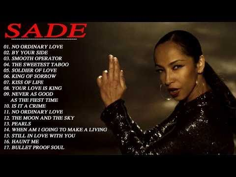 Sade Greatest Hits Full Album 2017 – Best Songs Of Sade – Sade Live Collection 2017