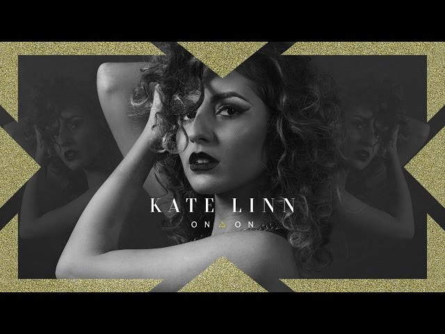 KATE LINN - On and On [Music Video]