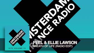 Feel & Ellie Lawson - Breath Of Life (Radio Edit)  Amsterdam Trance Radio Hits Vol 13