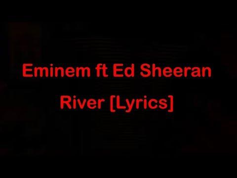 Eminem ft Ed Sheeran - River [Lyrics]