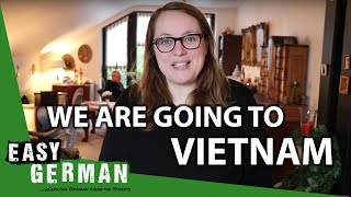 We will be traveling to Vietnam 😊