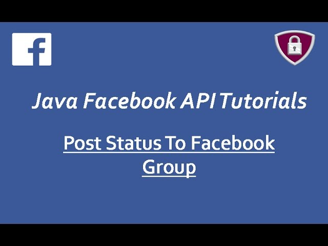 Facebook Graph API Tutorials in Java # 21 | Post Status to Facebook Group