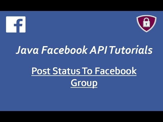 Facebook Graph API Tutorials in Java # 21 | Post Status to Facebook Group