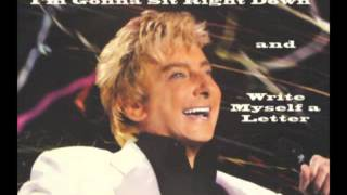 BARRY MANILOW - I'm Gonna Sit Right Down and Write Myself a Letter (1982)