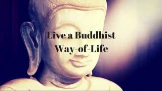 Live a Buddhist Way of Life