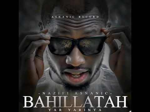 BAHILLATA YAR YARINA (Official Hausa Song) Nazifi Asnanic