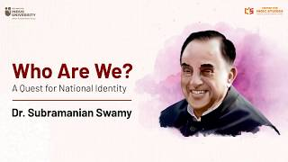 Who Are We? - A Quest for National Identity - Dr. Subramanian Swamy - #IndicTalks