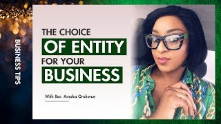 THE CHOICE OF ENTITY FOR YOUR BUSINESS