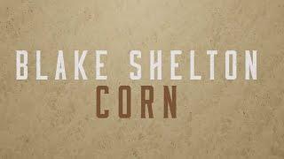 Blake Shelton Corn