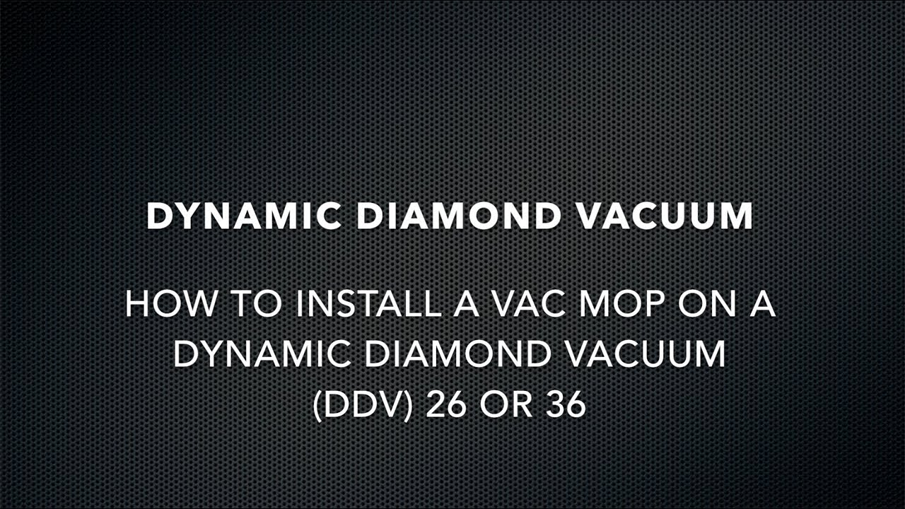 How To Install a Vac Mop on a Dynamic Diamond Vacuum (DDV) 26 or 36