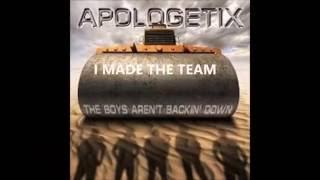 APOLOGETIX  I MADE THE TEAM
