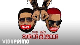 Por Mas Que Amarre (Audio) - Almighty feat. Almighty (Video)
