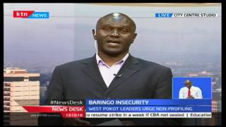 West Pokot leaders fault areas gazetted as insecure as they for dialogue to resolve insecurity
