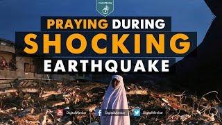 Praying during Shocking Earthquake