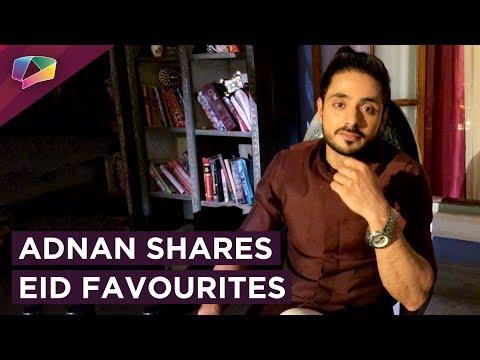 Adnan Khan Shares His Eid Favourites