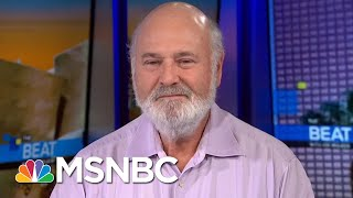 Reiner: Truth And Reality Will 'Smack' Trump 'Upside The Head'   The Beat With Ari Melber   MSNBC