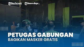 Menyisir Tempat Rawan Kerumunan, Petugas Gabungan Bagikan Masker Gratis di Bojonggede