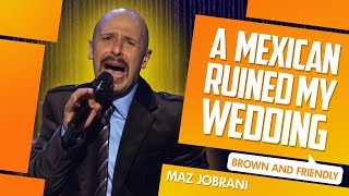 """A Mexican Ruined My Wedding"" - Maz Jobrani (Brown & Friendly)"