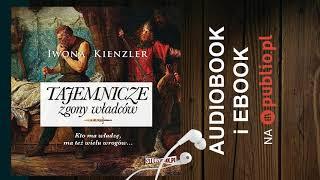 Tajemnicze zgony władców. Iwona Kienzler. Audiobook PL