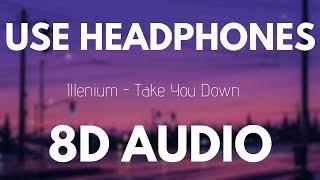 Illenium   Take You Down (8D AUDIO)