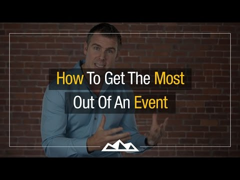 5 Pro Strategies For Getting The Most Out Of An Event | Dan Martell