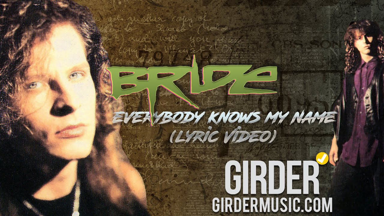 BRIDE - Everybody knows my name