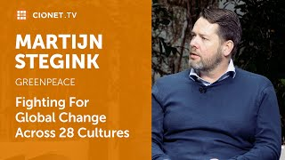 Martijn Stegink – CIO of Greenpeace – Collaborating For Global Change Across 28 Cultures