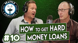 How to get a hard money loan in Seattle (or anywhere!) w/ Brent Eley of Legacy Group Capital
