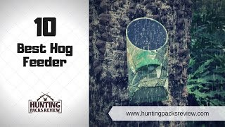 10 Best Hog Feeder - Hunting Packs Review 2019