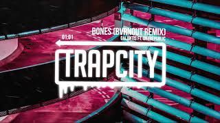 Galantis - Bones ft. OneRepublic (BVRNOUT Remix) [Bootleg]