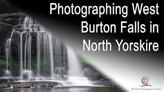 Photographing West Burton Falls in North Yorkshire