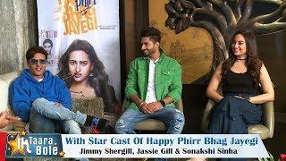Happy Phirr Bhag Jayegi Star Cast On Ik Taara Bole || Sonakshi Sinha, Jimmy Shergill & Jassie Gill