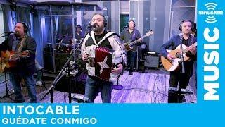 Intocable   Quédate Conmigo [Live @ SiriusXM]