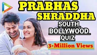 Prabhas v/s Shraddha | Blockbuster SOUTH-BOLLYWOOD Quiz | SAAHO