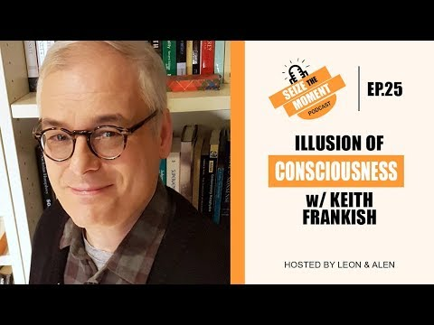 STM Podcast #25: The Illusion of Consciousness - Keith Frankish