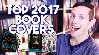 TOP 10 FAVORITE BOOK COVERS OF 2017