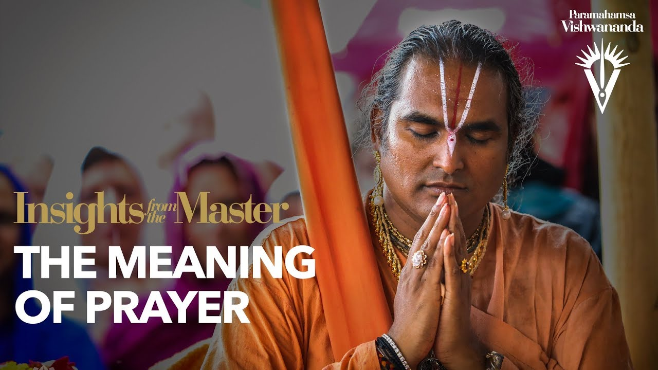 The Meaning of Prayer | Insights from the Master