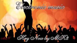 Электронная музыка для души. Hey Now #MusV
