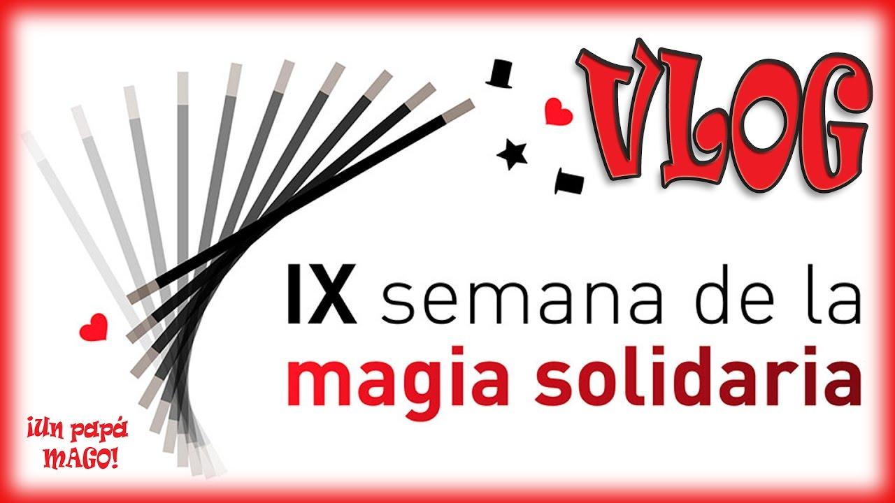 VLOG | IX SEMANA SOLIDARIA | FUNDACIÓN ABRACADABRA | Trucos de Magia | Is Family Friendly