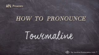 How to Pronounce Tourmaline  |  Tourmaline Pronunciation