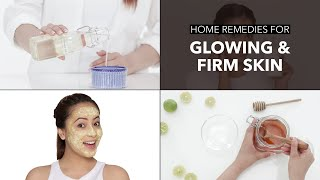 Home Remedies For Firm And Glowing Skin
