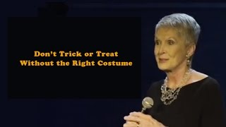 "Jeanne Robertson - ""Don't Trick or Treat Without the Right Costume"""