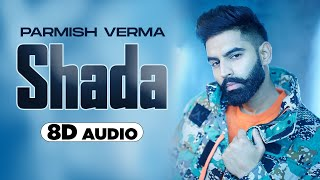 Shada (8D Audio????) | Parmish Verma | Desi Crew | Latest Punjabi Songs 2021 | Speed Records
