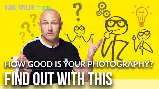 How Good is Your Photography? Find Out With This!